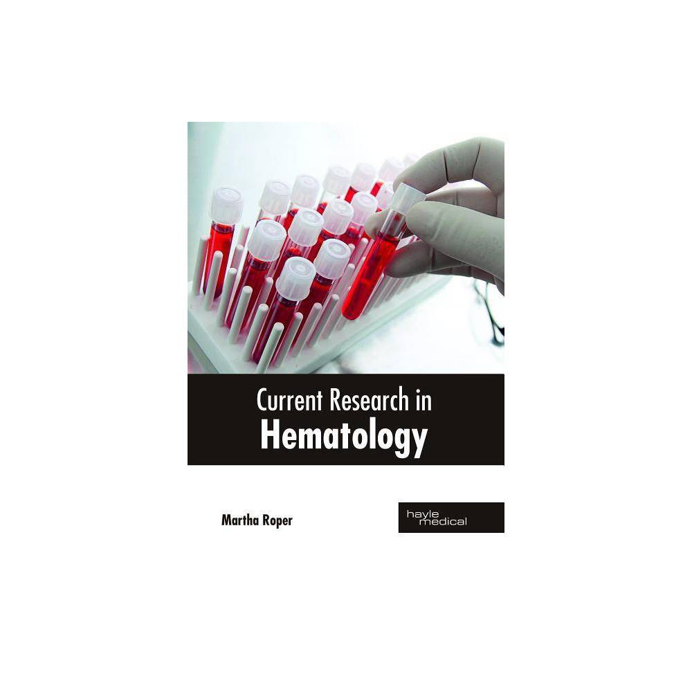 Current Research in Hematology - (Hardcover)