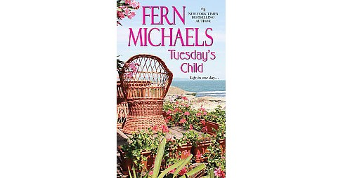 Tuesday's Child (Reissue) (Paperback) by Fern Michaels - image 1 of 1