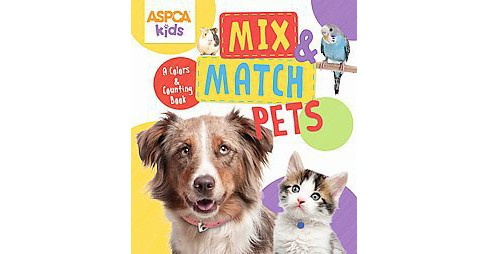Mix & Match Pets : A Colors and Counting Book (Hardcover) - image 1 of 1