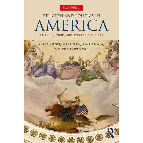 Religion and Politics in America - 6 Edition by  Allen D Hertzke & Laura R Olson & Kevin R Den Dulk - image 1 of 1