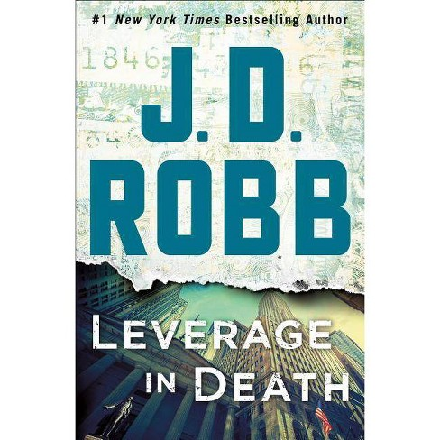 Leverage in Death : An Eve Dallas Novel -  (In Death) by J. D. Robb (Hardcover) - image 1 of 1