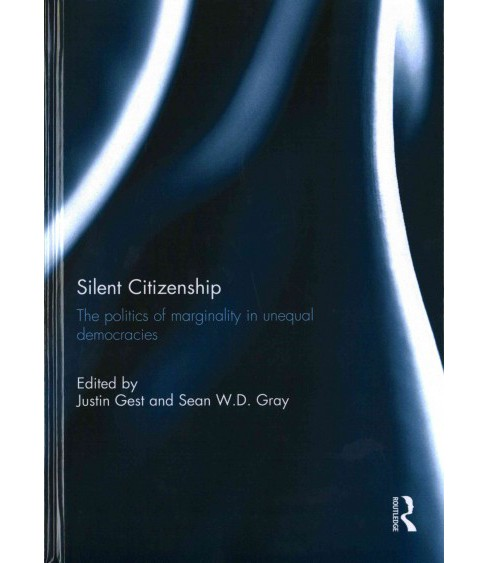 Silent Citizenship : The Politics of Marginality in Unequal Democracies (Hardcover) - image 1 of 1