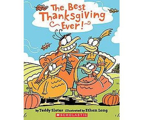 Best Thanksgiving Ever (Paperback) (Teddy Slater) - image 1 of 1