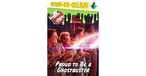 Proud to Be a Ghostbuster (Hardcover) - image 1 of 1