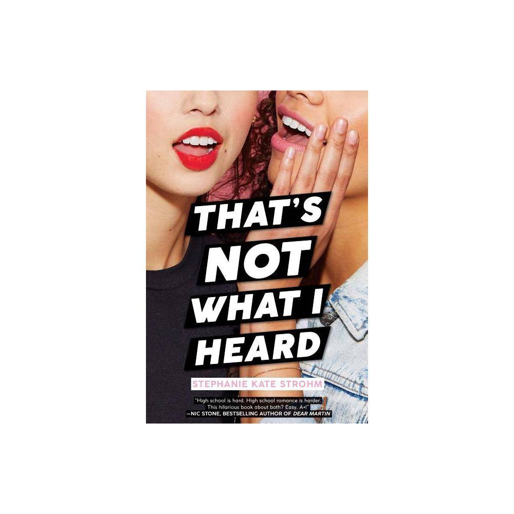 That S Not What I Heard By Stephanie Kate Strohm Hardcover