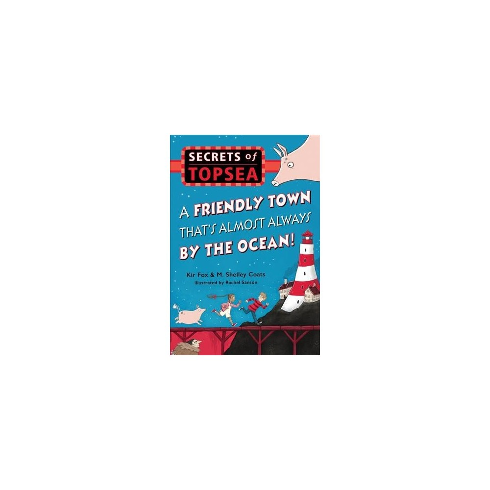 Friendly Town That's Almost Always by the Ocean! - Reprint by Kir Fox & Shelley Coats (Paperback)