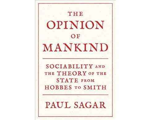 Opinion of Mankind : Sociability and the Theory of the State from Hobbes to Smith -  (Hardcover) - image 1 of 1