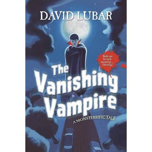 The Vanishing Vampire - (Monsterrific Tales) by David Lubar (Hardcover)