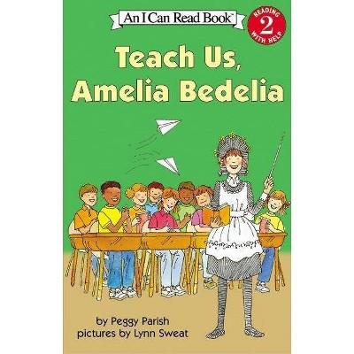 Teach Us, Amelia Bedelia - (I Can Read Books: Level 2) by  Peggy Parish (Paperback)