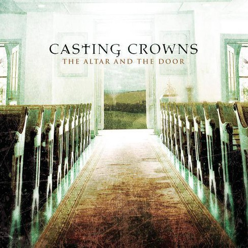 Casting Crowns - The Altar and the Door (CD) - image 1 of 1