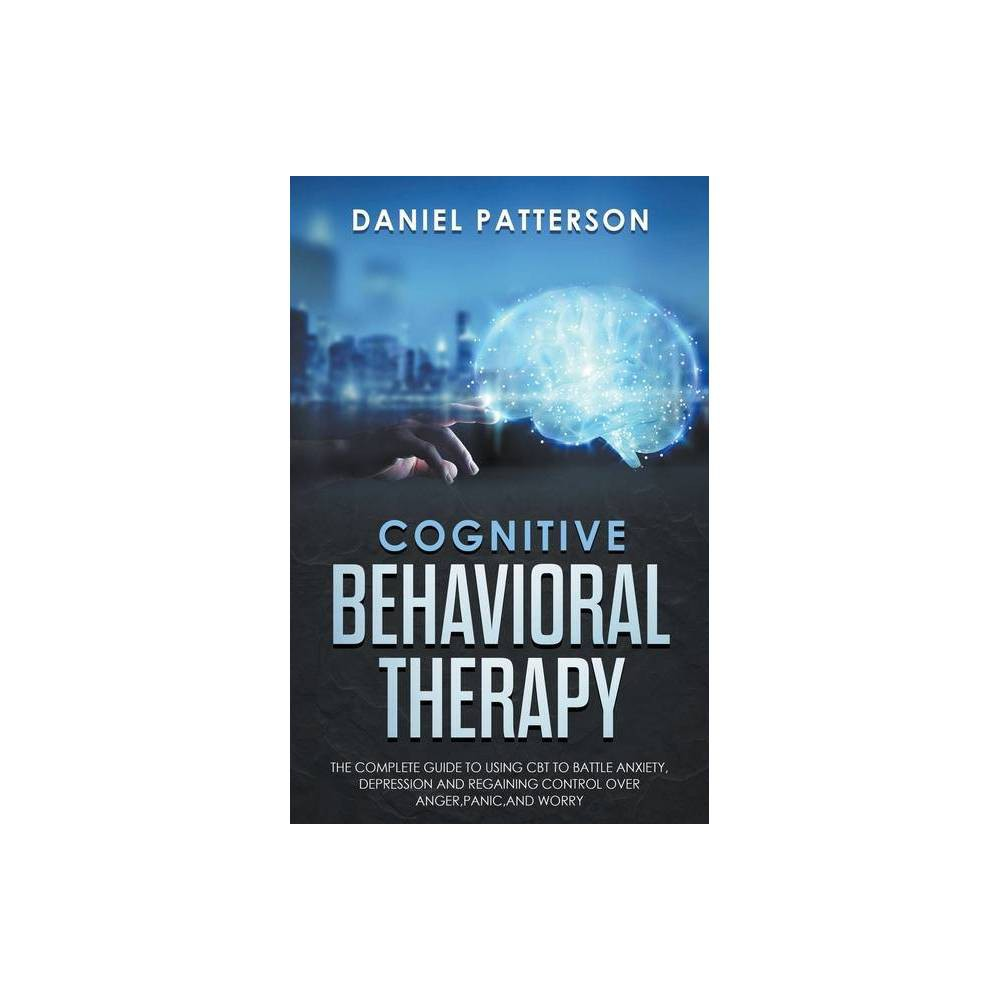 Cognitive Behavioral Therapy By Daniel Patterson Paperback