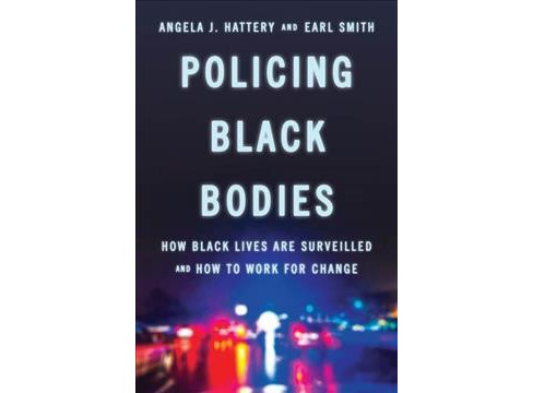 Policing Black Bodies : How Black Lives Are Surveilled and How to Work for Change -  (Hardcover) - image 1 of 1