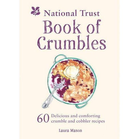 The National Trust Book of Crumbles - by  Laura Mason (Hardcover) - image 1 of 1