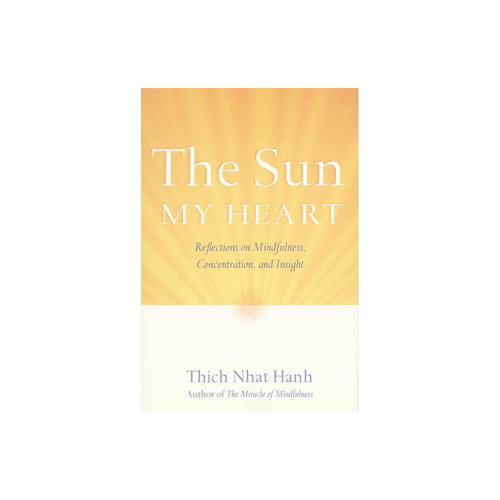 The Sun My Heart 2nd Edition By Thich Nhat Hanh Paperback