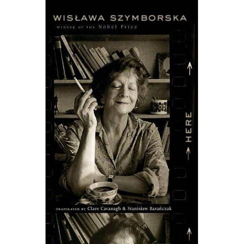 Here - by  Wislawa Szymborska (Paperback) - image 1 of 1