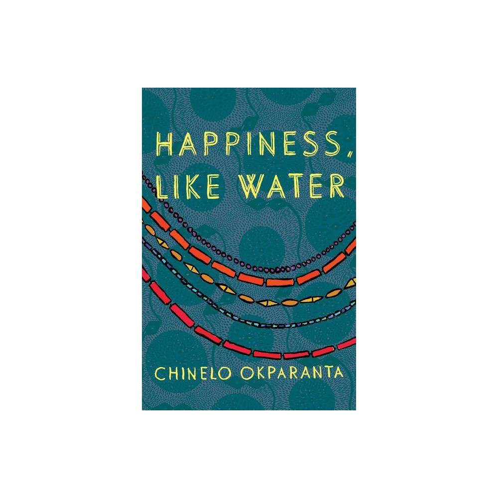 Happiness Like Water By Chinelo Okparanta Paperback