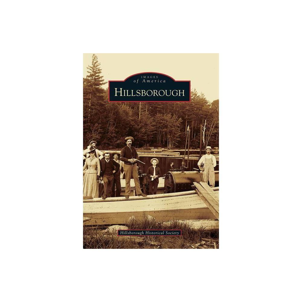 Hillsborough Images Of America Arcadia Publishing By Hillsborough Historical Society Paperback