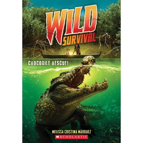 Crocodile Rescue! (Wild Survival #1) (Library Edition), 1 - by  Melissa Cristina Márquez (Hardcover) - image 1 of 1