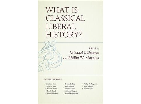 What Is Classical Liberal History? -  (Hardcover) - image 1 of 1