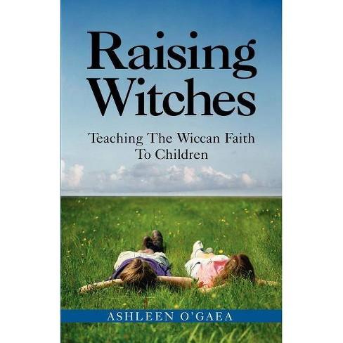 Raising Witches - by  Ashleen O'Gaea (Paperback) - image 1 of 1