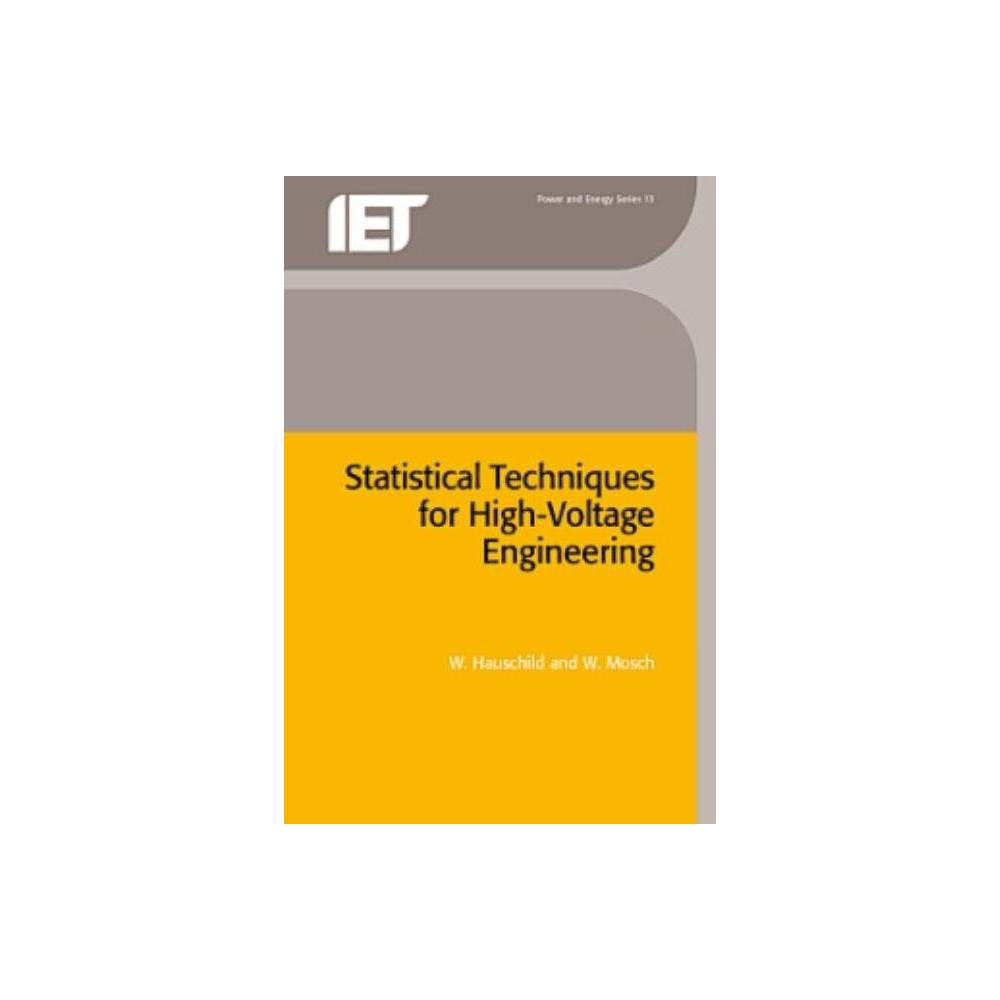 Statistical Techniques for High-Voltage Engineering - (Iee Power) by W Hauschild & W Mosch (Hardcover)