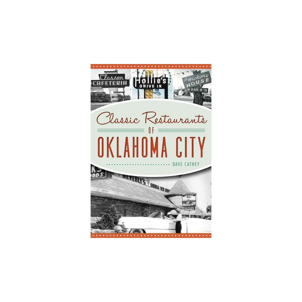 Classic Restaurants of Oklahoma City (Paperback) (Dave Cathey)