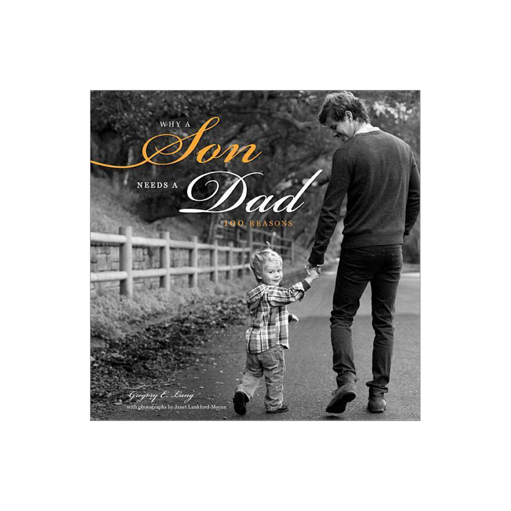 Why A Son Needs A Dad By Gregory Lang Hardcover