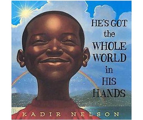 He's Got the Whole World in His Hands (School And Library) (Kadir Nelson) - image 1 of 1