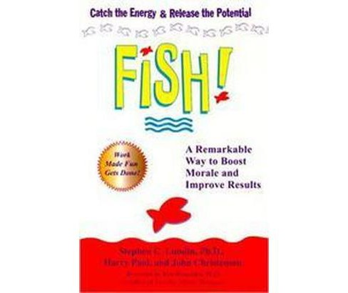 Fish! : A Proven Way to Boost Morale and Improve Results (Hardcover) (Stephen C. Lundin & Harry Paul & - image 1 of 1