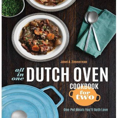 All-In-One Dutch Oven Cookbook for Two - by Janet A Zimmerman (Paperback)
