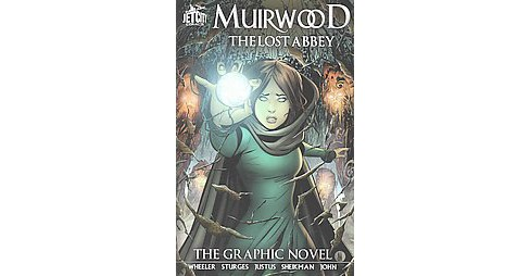 Muirwood : The Lost Abbey Graphic Novel (Paperback) (Jeff Wheeler) - image 1 of 1