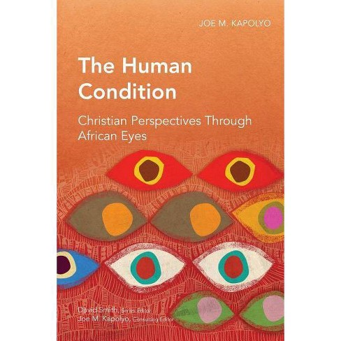 The Human Condition - (Global Christian Library) by  Joe M Kapolyo (Paperback) - image 1 of 1