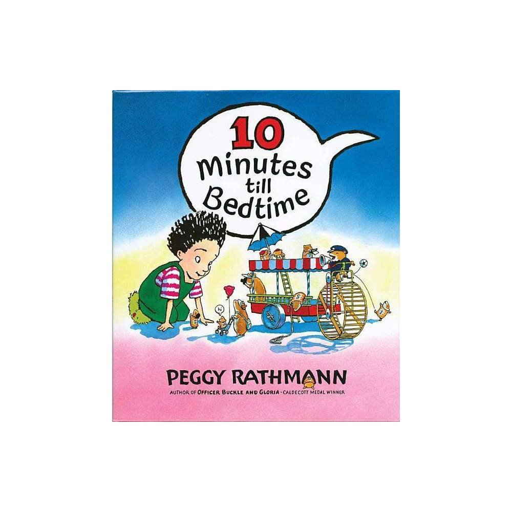 10 Minutes Till Bedtime By Peggy Rathmann Hardcover
