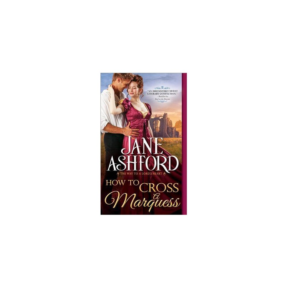 How to Cross a Marquess - (Way to a Lord's Heart) by Jane Ashford (Paperback)