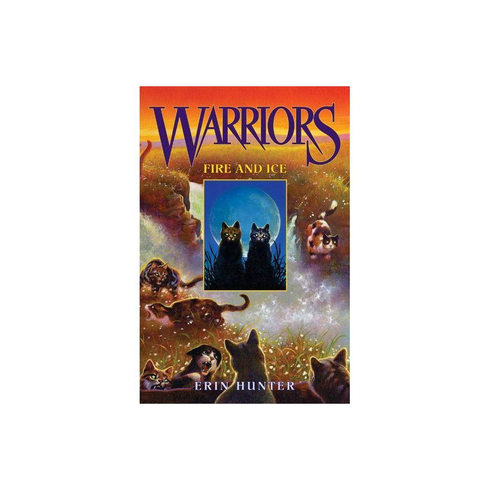 ISBN 9780060000035 product image for Fire and Ice - (Warriors: The Prophecies Begin) by Erin Hunter (Hardcover) | upcitemdb.com