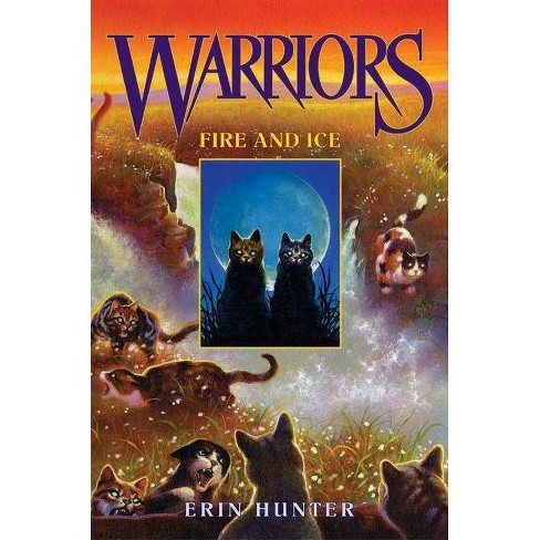 Fire and Ice - (Warriors (Erin Hunter)) by  Erin Hunter (Hardcover) - image 1 of 1