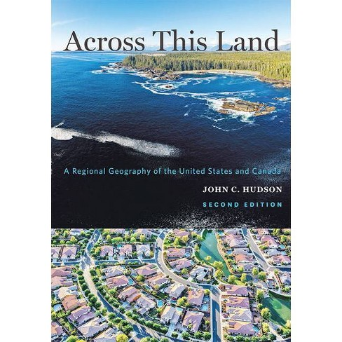 Across This Land - (Creating the North American Landscape) 2 Edition by  John C Hudson (Paperback) - image 1 of 1
