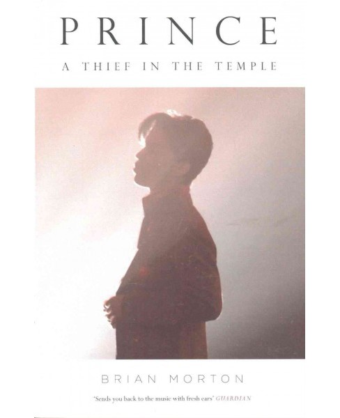 Prince : A Thief in the Temple (Reprint) (Paperback) (Brian Morton) - image 1 of 1
