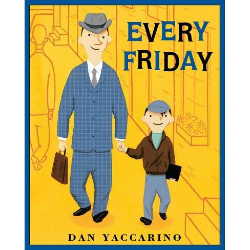 Every Friday - by  Dan Yaccarino (Paperback) - image 1 of 1