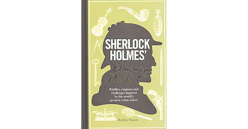 Sherlock Holmes' Elementary Puzzles : Riddles, Enigmas and Challenges Inspired by the World's Greatest - image 1 of 1