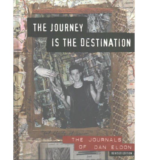 Journey Is the Destination : The Journals of Dan Eldon (Revised) (Hardcover) - image 1 of 1
