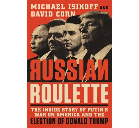 Russian Roulette : The Inside Story of Putin's War on America and the Election of Donald Trump - Large - image 1 of 1