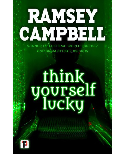Think Yourself Lucky -  New (Fiction Without Frontiers) by Ramsey Campbell (Paperback) - image 1 of 1