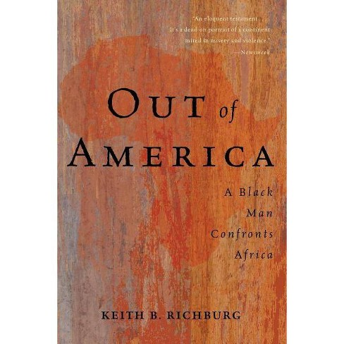 Out of America - by  Keith B Richburg (Paperback) - image 1 of 1