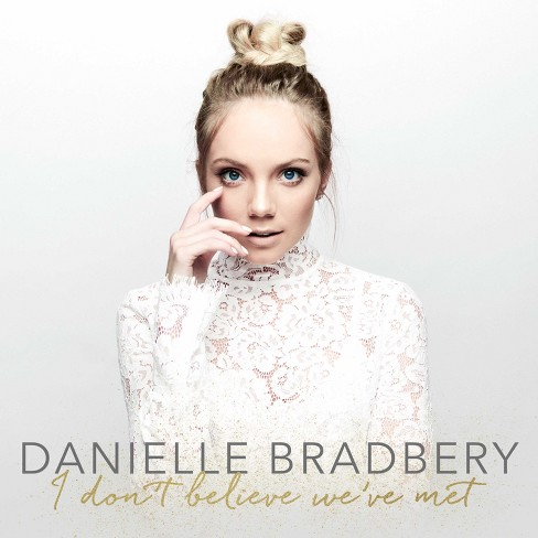 Danielle Bradbery - I Don't Believe We Met - image 1 of 1