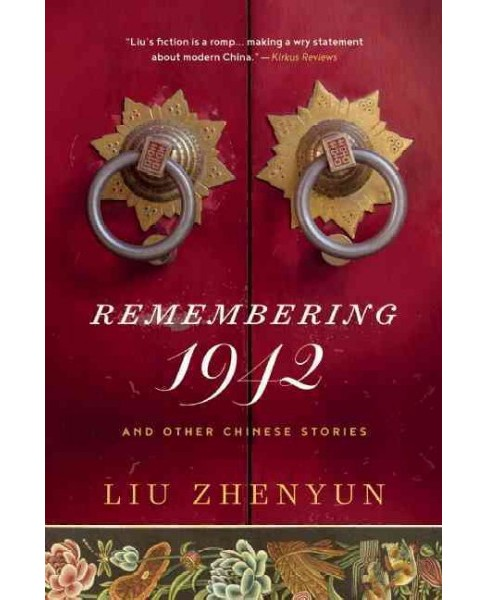 Remembering 1942 : And Other Chinese Stories -  by Liu Zhenyun (Hardcover) - image 1 of 1