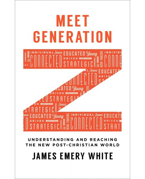 Meet Generation Z : Understanding and Reaching the New Post-christian World (Paperback) (James Emery - image 1 of 1