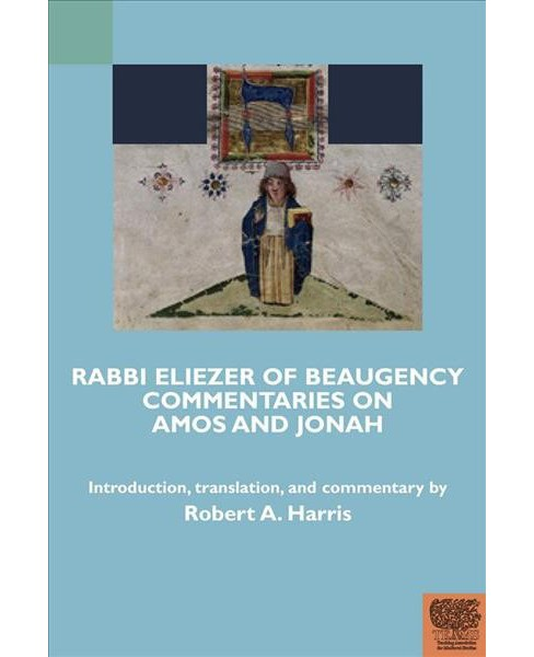Rabbi Eliezer of Beaugency : Commentaries on Amos and Jonah (With Selections from Isaiah and Ezekiel) - image 1 of 1