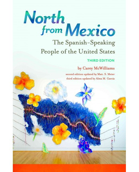 North from Mexico : The Spanish-speaking People of the United States (Hardcover) (Carey McWilliams) - image 1 of 1