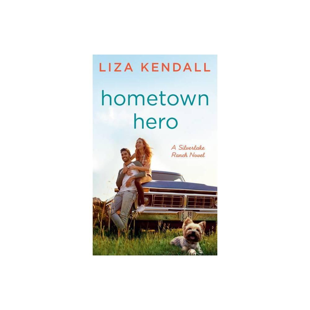 Hometown Hero Silverlake Ranch Novel A By Liza Kendall Paperback